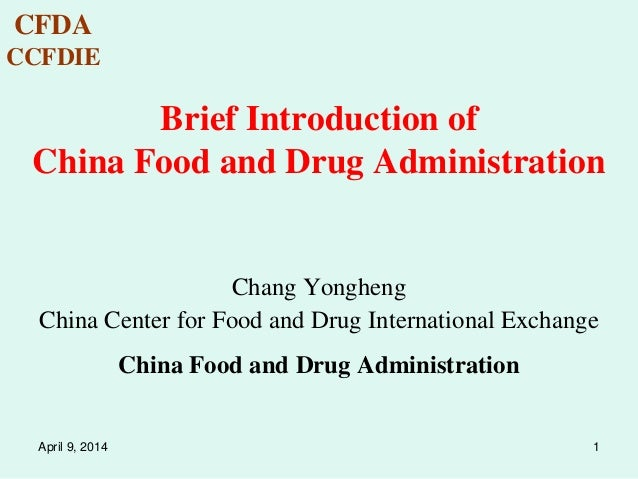 CFDA CCFDIE 1 Brief Introduction of China Food and Drug Administration Chang Yongheng China Center for Food and Drug Inter...