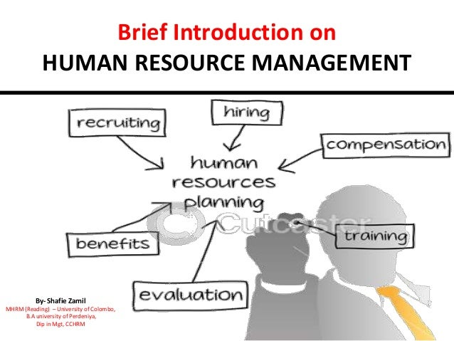 introduction for human resourse management 1 introduction to human resource management objectives this chapter will help you to: • define human resource management (hrm) • become familiar with the concept.