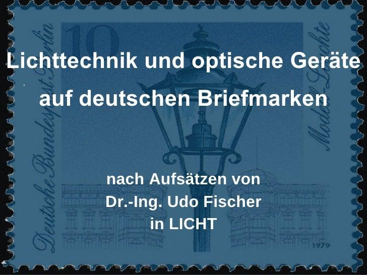 Lichttechnik und optische Geräte auf deutschen Briefmarken nach Aufsätzen von Dr.-Ing. Udo Fischer in LICHT