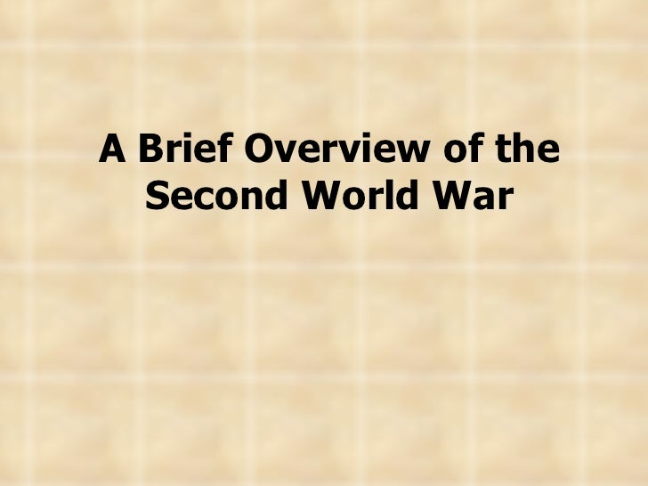 A Brief Overview of the Second World War