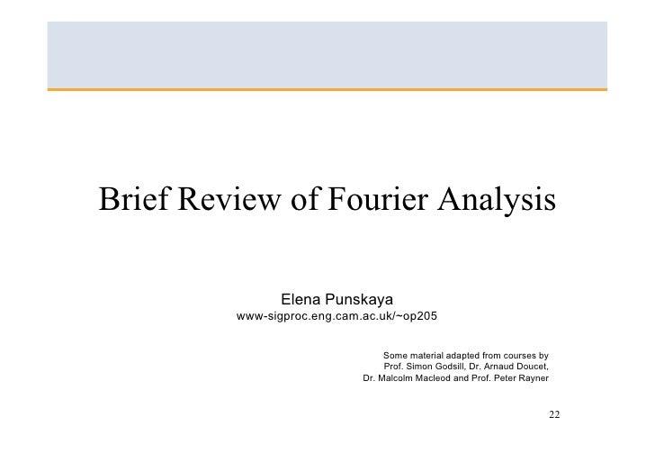 Brief Review of Fourier Analysis                  Elena Punskaya          www-sigproc.eng.cam.ac.uk/~op205                ...