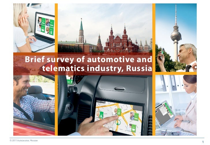 Brief survey of automotive and                 telematics industry, Russia© 2011 AutoLocator, Moscow                      ...