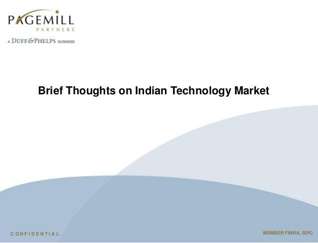 1C O N F I D E N T I A L Brief Thoughts on Indian Technology Market MEMBER FINRA, SIPC