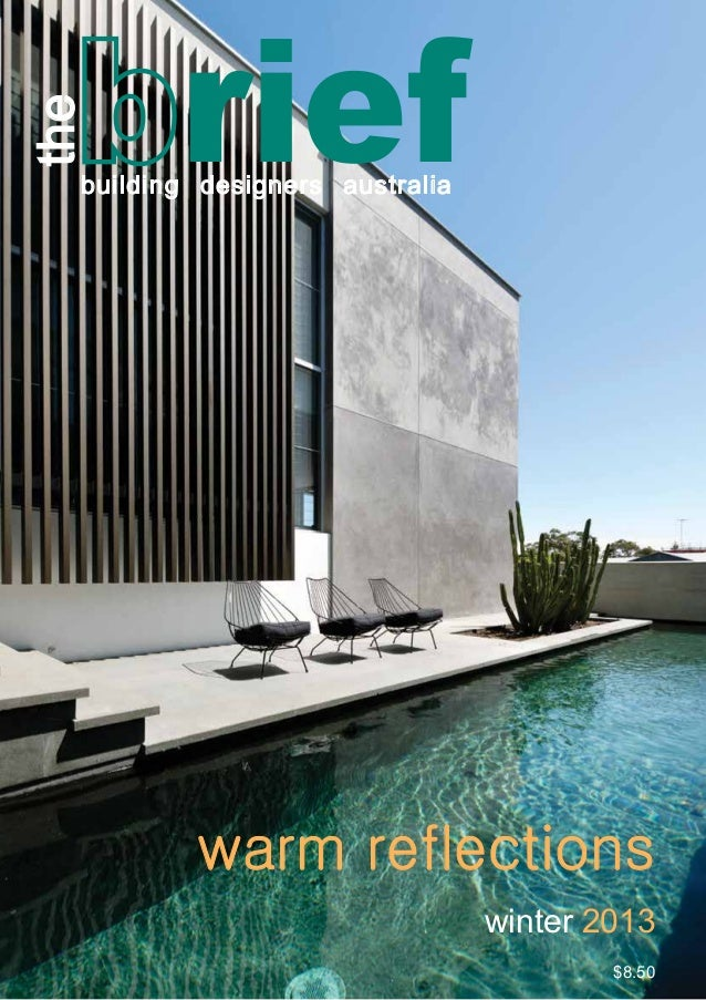 winter 2013 $8.50 warm reflections building designers australia the rief