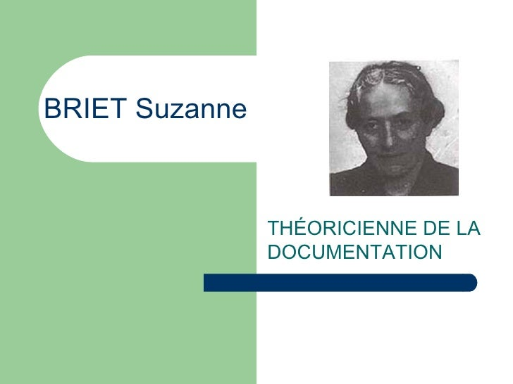BRIET Suzanne THÉORICIENNE DE LA DOCUMENTATION