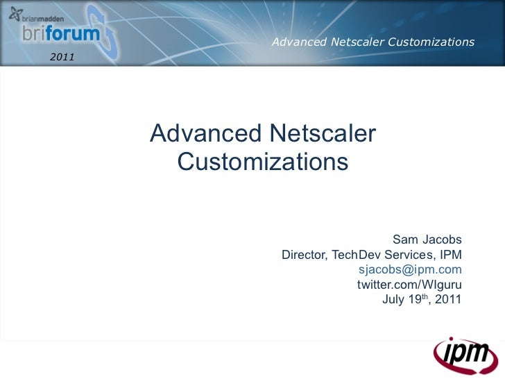 Bri forum 2011   advanced netscaler customizations