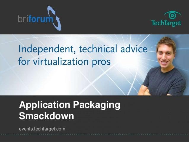 Briforum2013 applicationpackagingsmackdown public