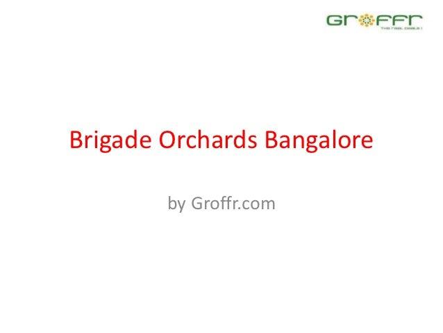 Brigade Orchards Bangalore        by Groffr.com