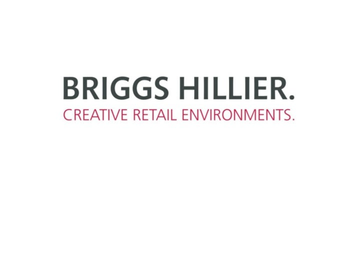Briggs Hillier are a UK based, award winning creative retail design agency who have been delivering highly successful, str...