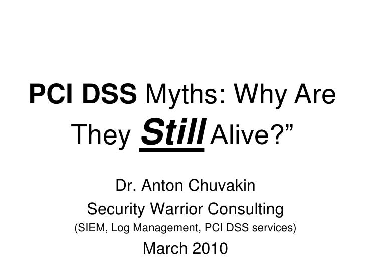 """PCI DSS Myths: Why Are They Still Alive?""""<br />Dr. Anton Chuvakin<br />Security Warrior Consulting<br />(SIEM, Log Managem..."""