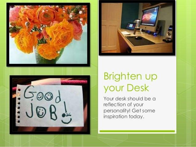 Brighten up your work desk