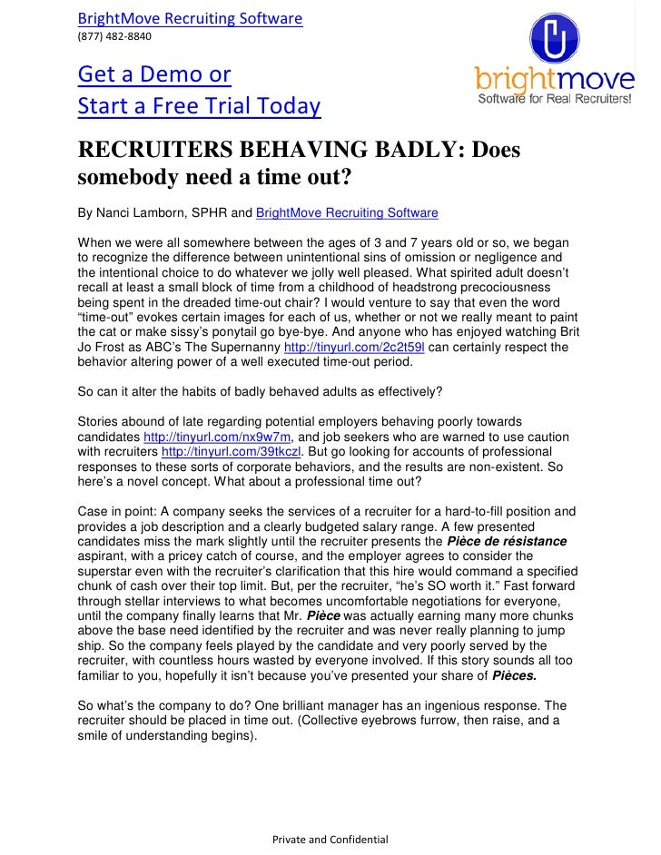 BrightMove Recruiting Software (877) 482-8840   Get a Demo or Start a Free Trial Today RECRUITERS BEHAVING BADLY: Does som...