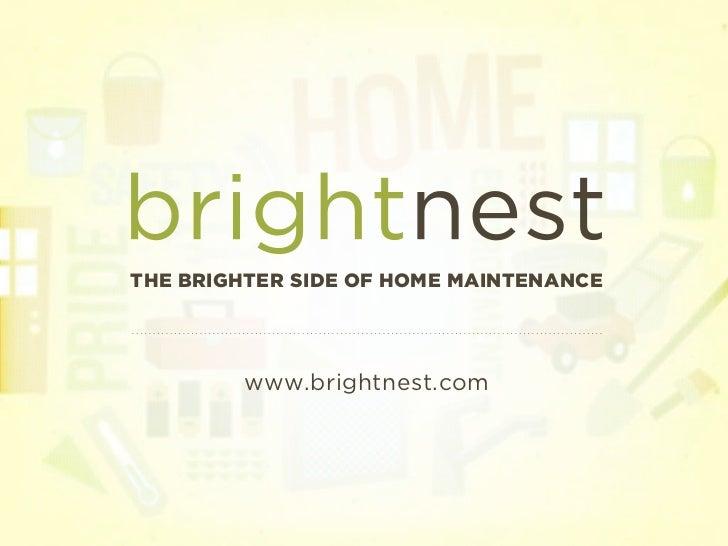 THE BRIGHTER SIDE OF HOME MAINTENANCE        www.brightnest.com
