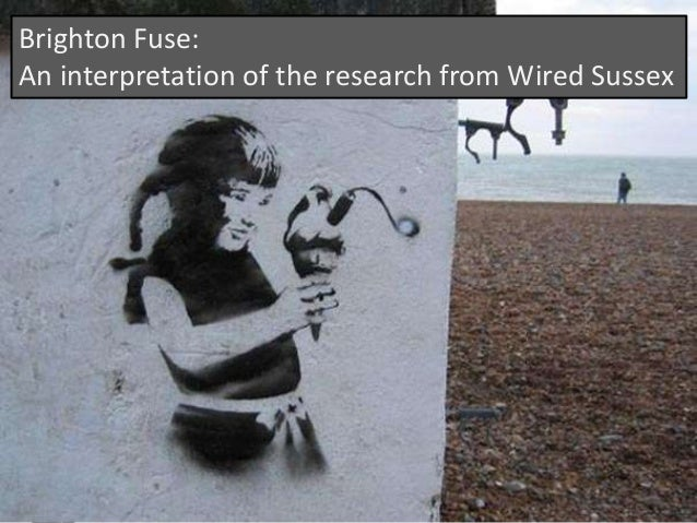 Brighton Fuse: An interpretation of the research from Wired Sussex  #BrightonFuse