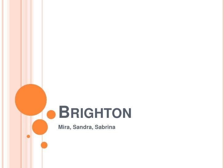 BRIGHTON Mira, Sandra, Sabrina