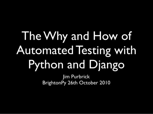 The Why and How of Automated Testing with Python and Django