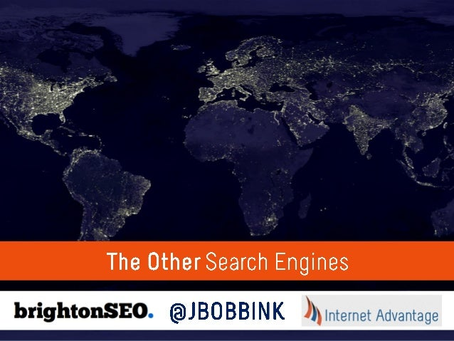 The Other Search Engines by Jan-Willem Bobbink - BrightonSEO 2013