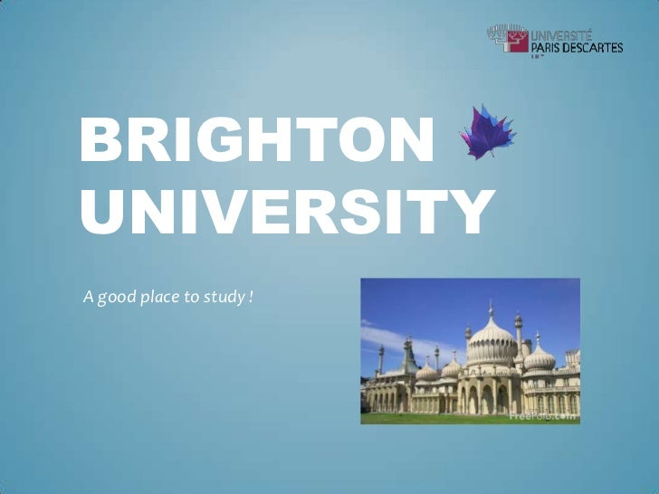 BRIGHTONUNIVERSITYA good place to study !