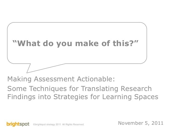 """What do you make of this?""Making Assessment Actionable:Some Techniques for Translating ResearchFindings into Strategies f..."