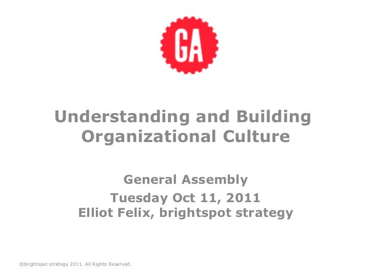 Understanding and Building                Organizational Culture                                General Assembly          ...