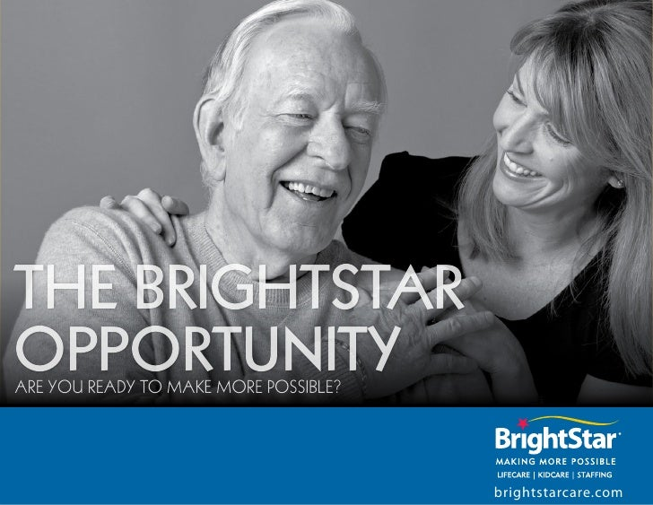 The BrighTSTar OppOrTuniTy Are You reAdY to MAke More Possible?                                            brightstarcare....