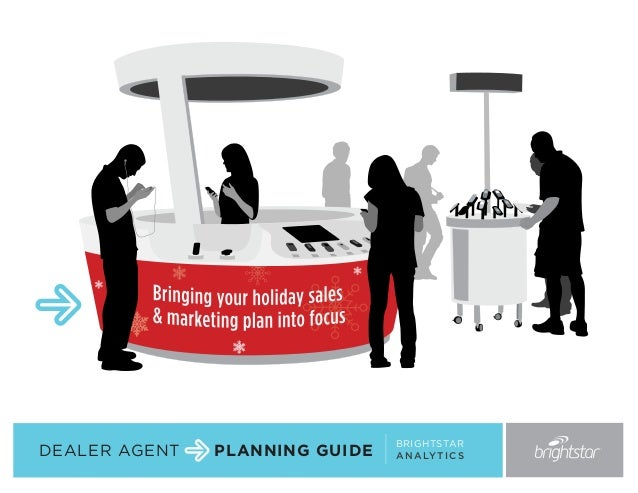 DEALER AGENT  PLANNING GUIDE  BRIGHTSTAR A N A LY T I C S