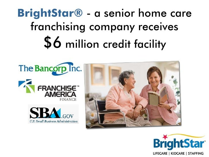 BrightStar® - a senior home care franchising company receives $6 million credit facility
