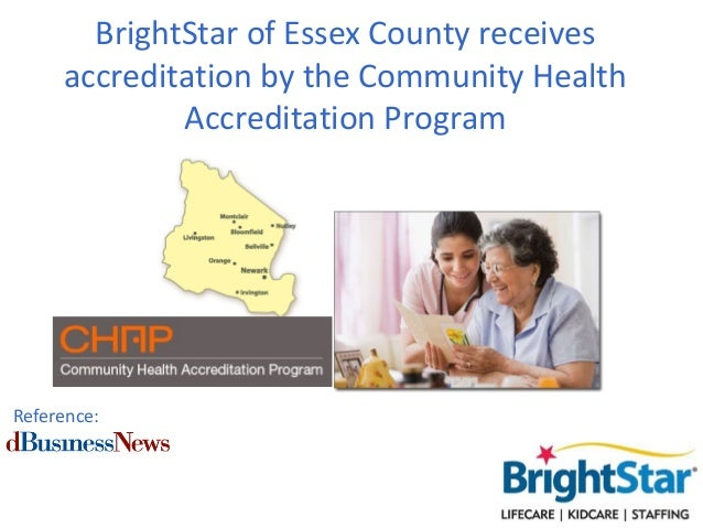 BrightStar of Essex County receivesaccreditation by the Community HealthAccreditation ProgramReference: