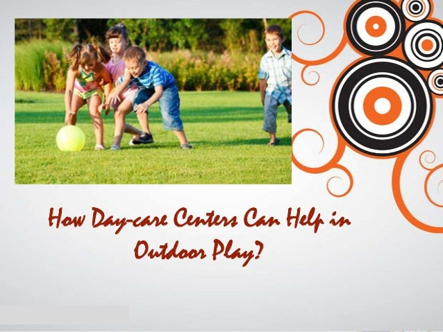 How Day-care Centers Can Help in Outdoor Play?