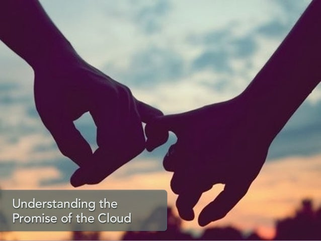 Understanding the Promise of the Cloud