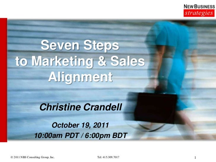 Seven Steps   to Marketing & Sales        Alignment                    Christine Crandell                      October 19,...