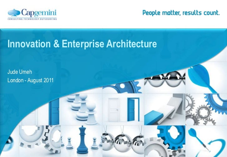 Jude Umeh<br />London - August 2011<br />Innovation & Enterprise Architecture<br />