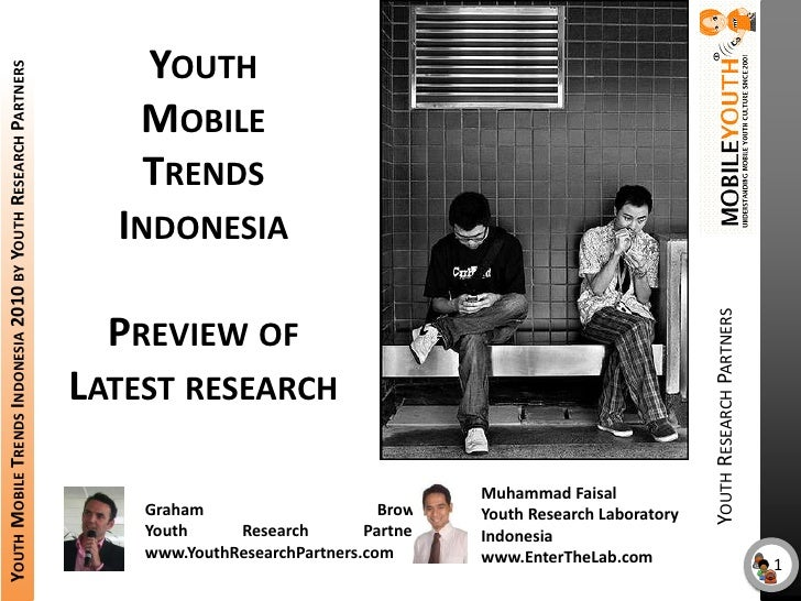 (Graham Brown mobileYouth) mobileYouth: Youth Mobile Trends Indonesia