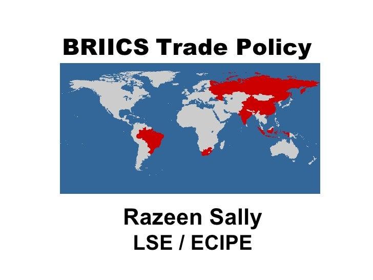 BRIICS   Trade Policy Razeen Sally LSE / ECIPE