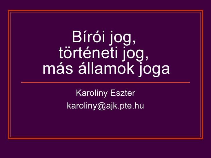 biroi jog, torteneti jog, mas allamok joga