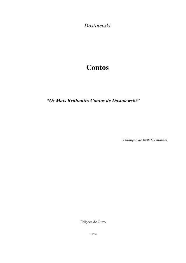 """Dostoievski  Contos  """"Os Mais Brilhantes Contos de Dostoiewski""""  Tradução de Ruth Guimarães.  Edições de Ouro  1970"""