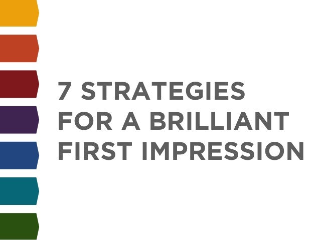 !  7 STRATEGIES  FOR A BRILLIANT  FIRST IMPRESSION