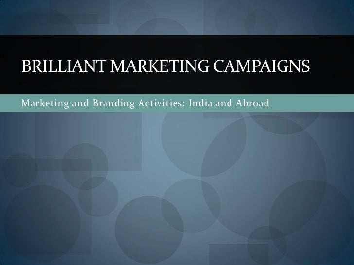 BRILLIANT MARKETING CAMPAIGNSMarketing and Branding Activities: India and Abroad