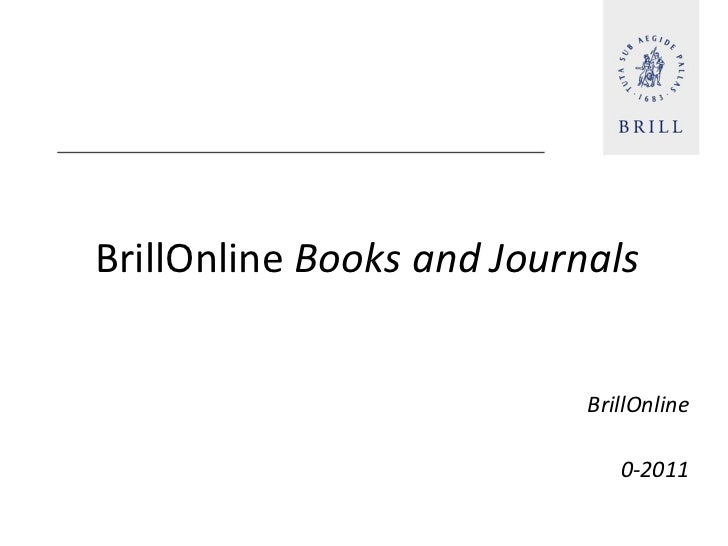 <ul><li>@ BrillOnline  Books and Journals </li></ul><ul><li>@ BrillOnline </li></ul><ul><li>2011 </li></ul>