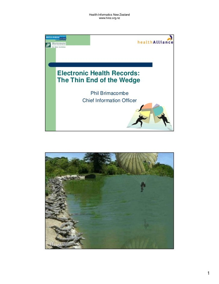 Health Informatics New Zealand                   www.hinz.org.nz     Electronic Health Records: The Thin End of the Wedge ...