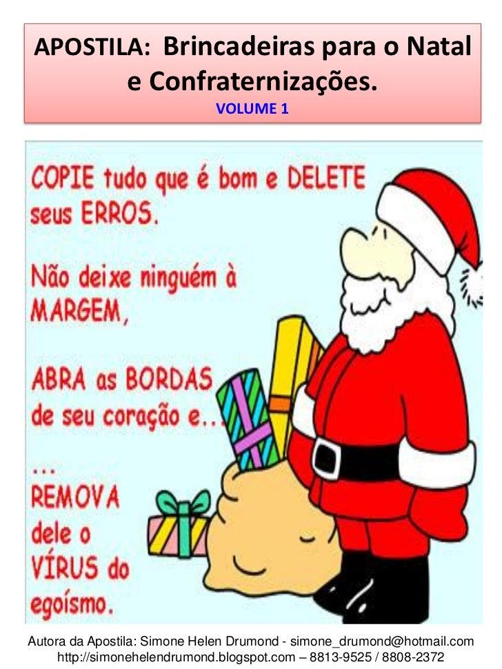 APOSTILA: Brincadeiras para o Natal               e Confraternizações.                             VOLUME 1Autora da Apost...