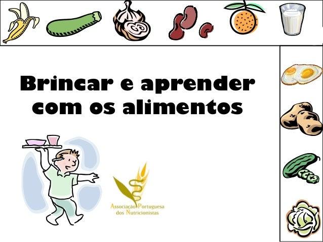 Brincar e aprender com os alimentos