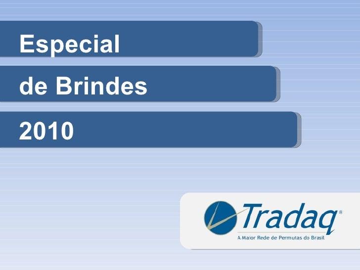 Especial de Brindes Tradaq 2010