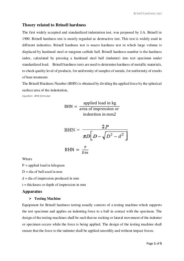 Brinell hardness test  Theory related to Brinell hardness The first widely accepted and standardized indentation test, was...