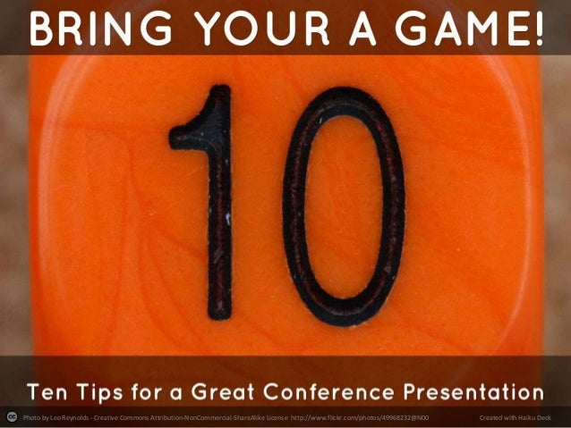 Bring Your A Game: Ten Tips For Great Conference Presentations