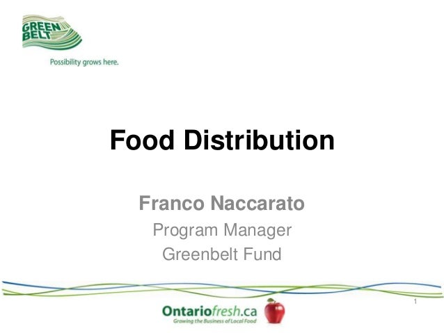 Food Distribution Franco Naccarato Program Manager Greenbelt Fund 1