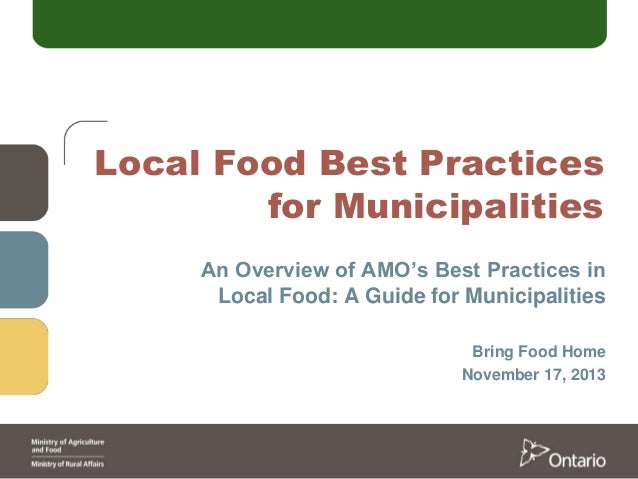 Local Food Best Practices for Municipalities An Overview of AMO's Best Practices in Local Food: A Guide for Municipalities...