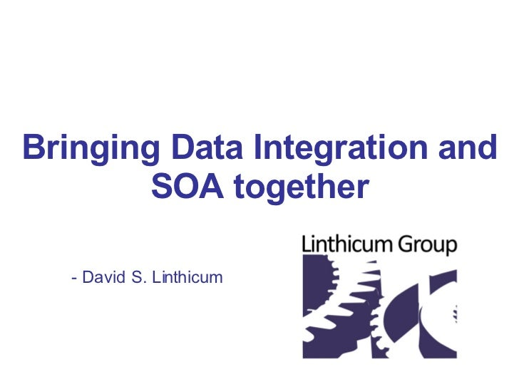 Bringing Data Integration And Soa Together