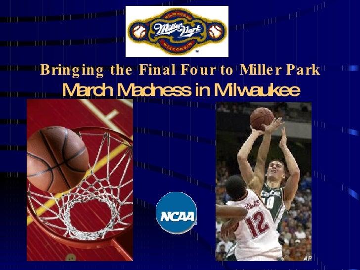 Bring the NCAA Men\'s Basketball Final Four to Miller Park