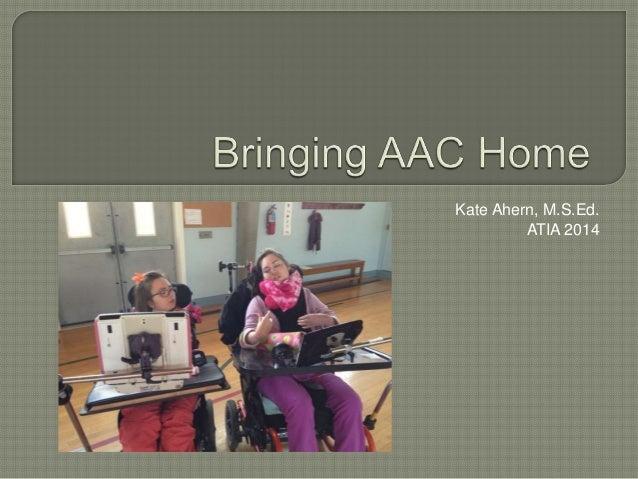 Bringing aac home mmm atia